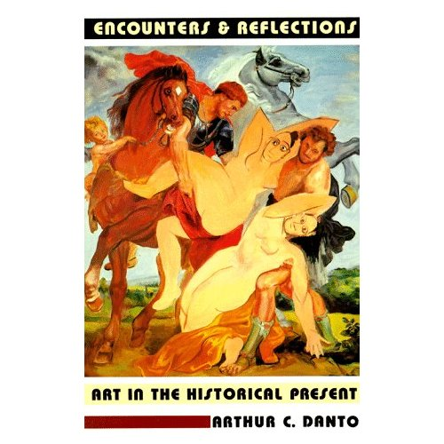 Encounters and Reflections by Arthur Danto